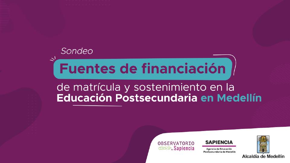 fuentes-de-financiacion-de-matricula-y-sostenimiento-en-la-educacion-ao-2021-postsecundaria-en-medellin-01