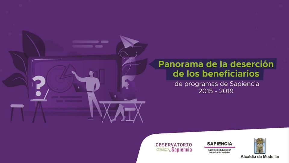 panorama-de-la-desercion-de-beneficiarios-de-programas-de-sapiencia-2015-2019-ao-2020-01